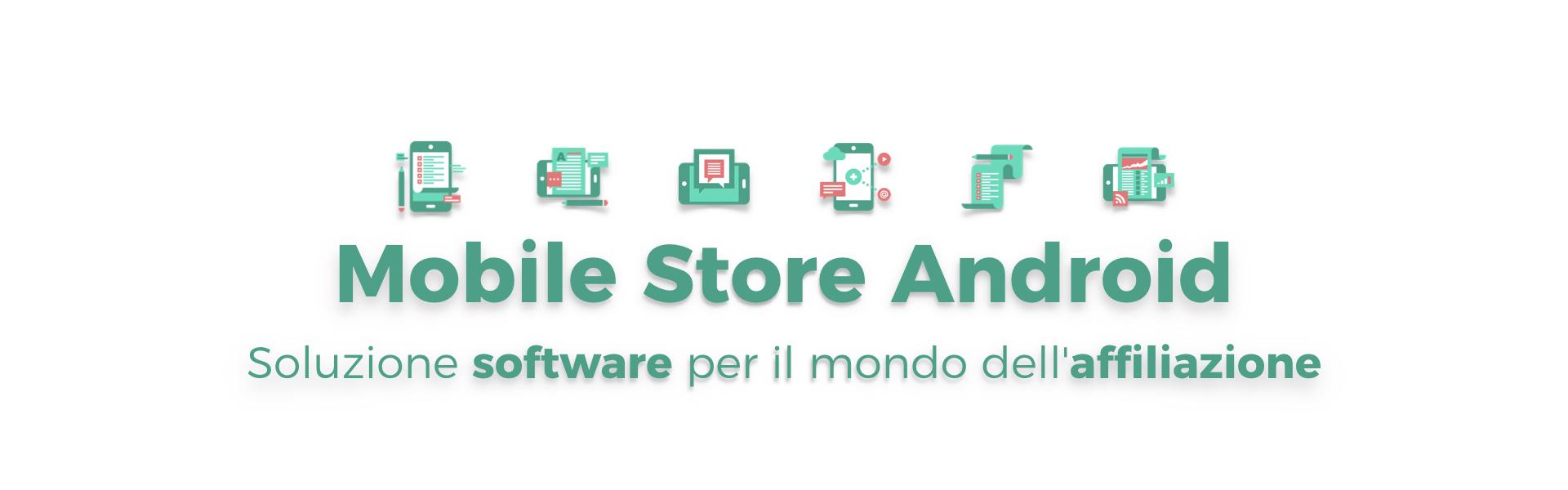 Mobile Store Android: soluzione per il mondo dell'affiliazione