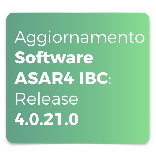 Aggiornamento Software ASAR4 IBC Release 4.0.21.0