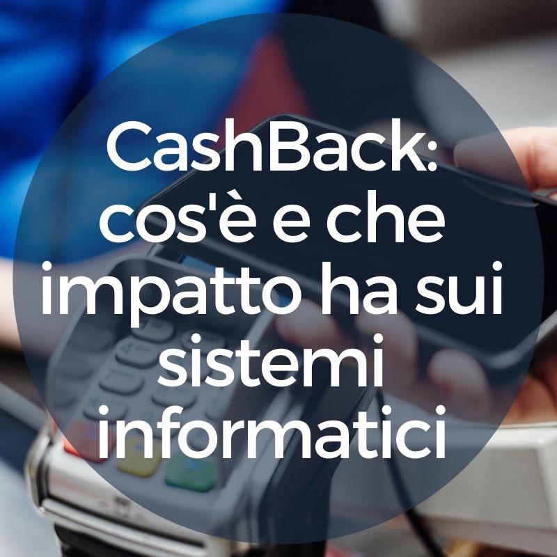 Cashback: cos'è e che impatto ha sui sistemi informatici di cassa