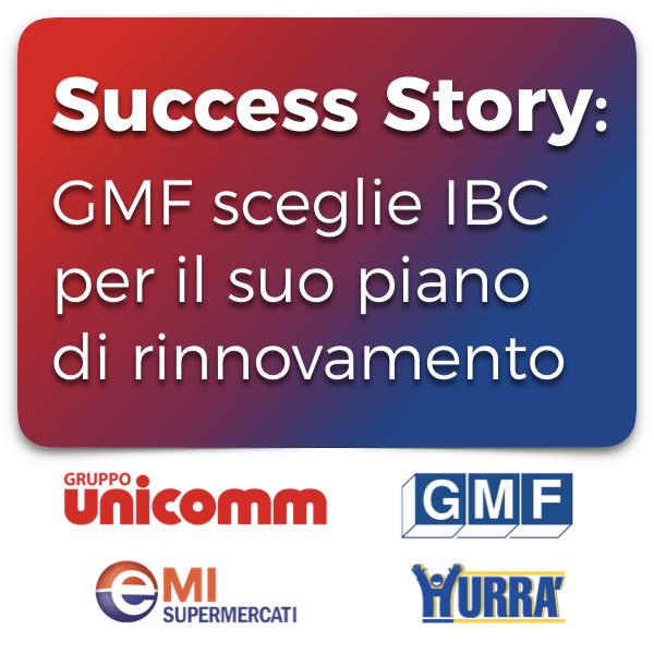 Success Story GMF sceglie IBC per il suo piano di rinnovamento dei punti vendita